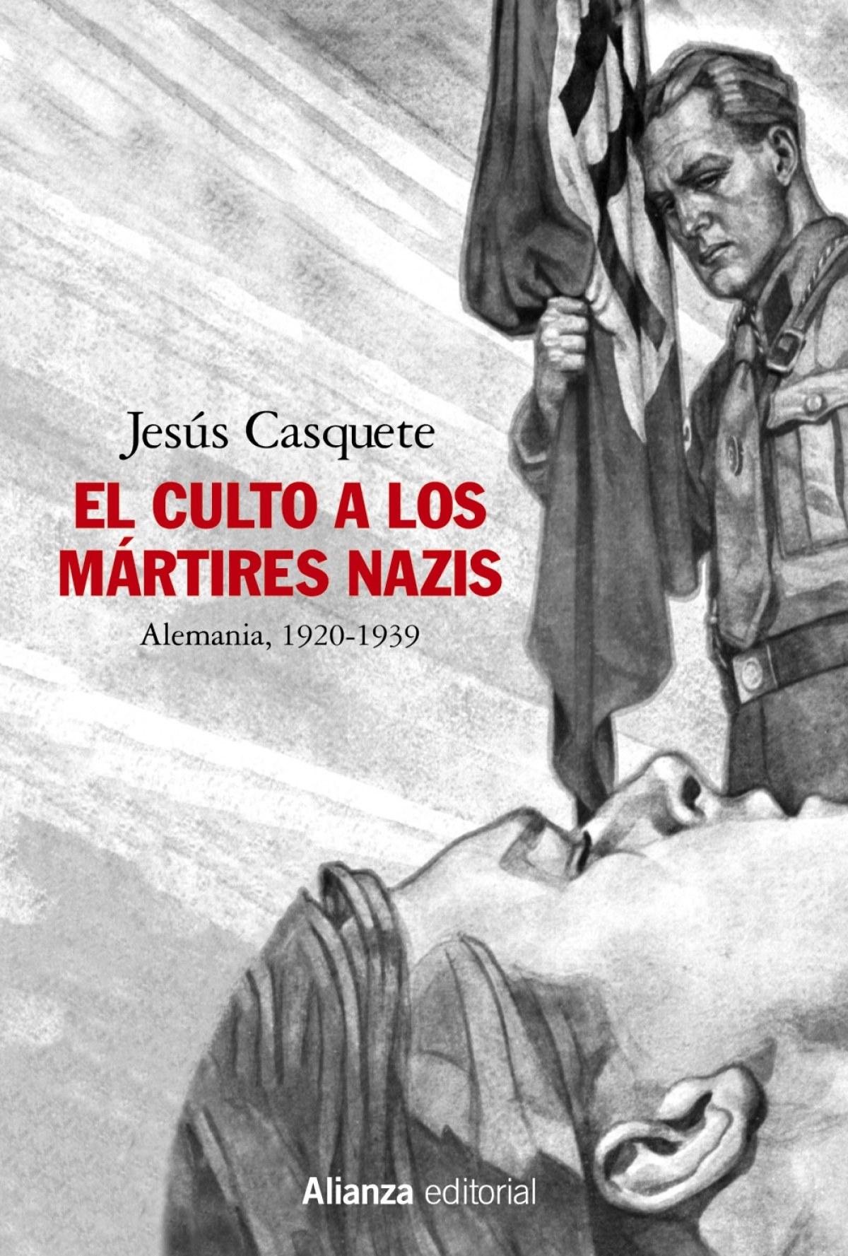 El culto a los mártires nazis 9788491819462