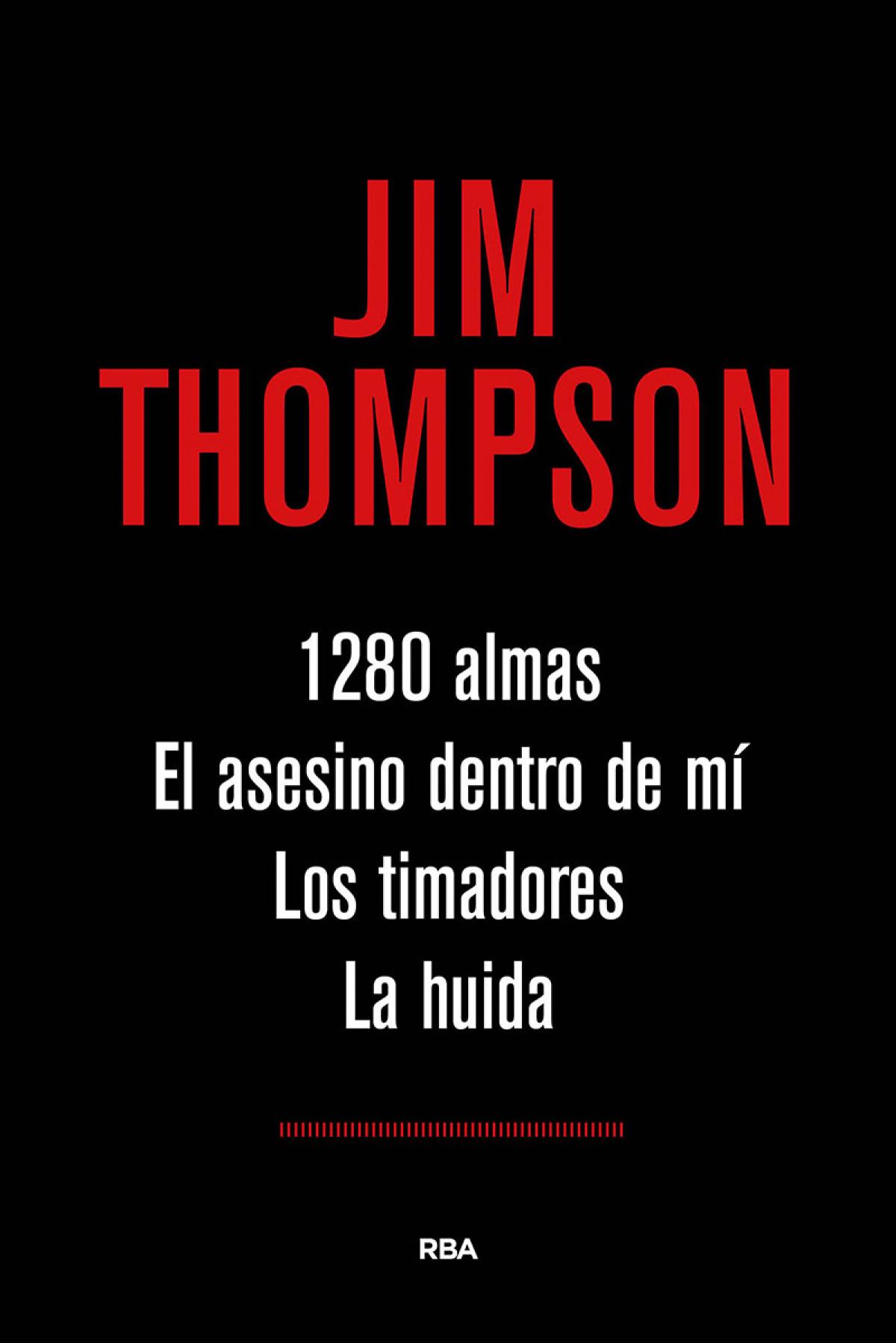 1280 ALMAS / EL ASESINO DENTRO DE MI / LOS TIMADORES / LA HUIDA 9788491871019