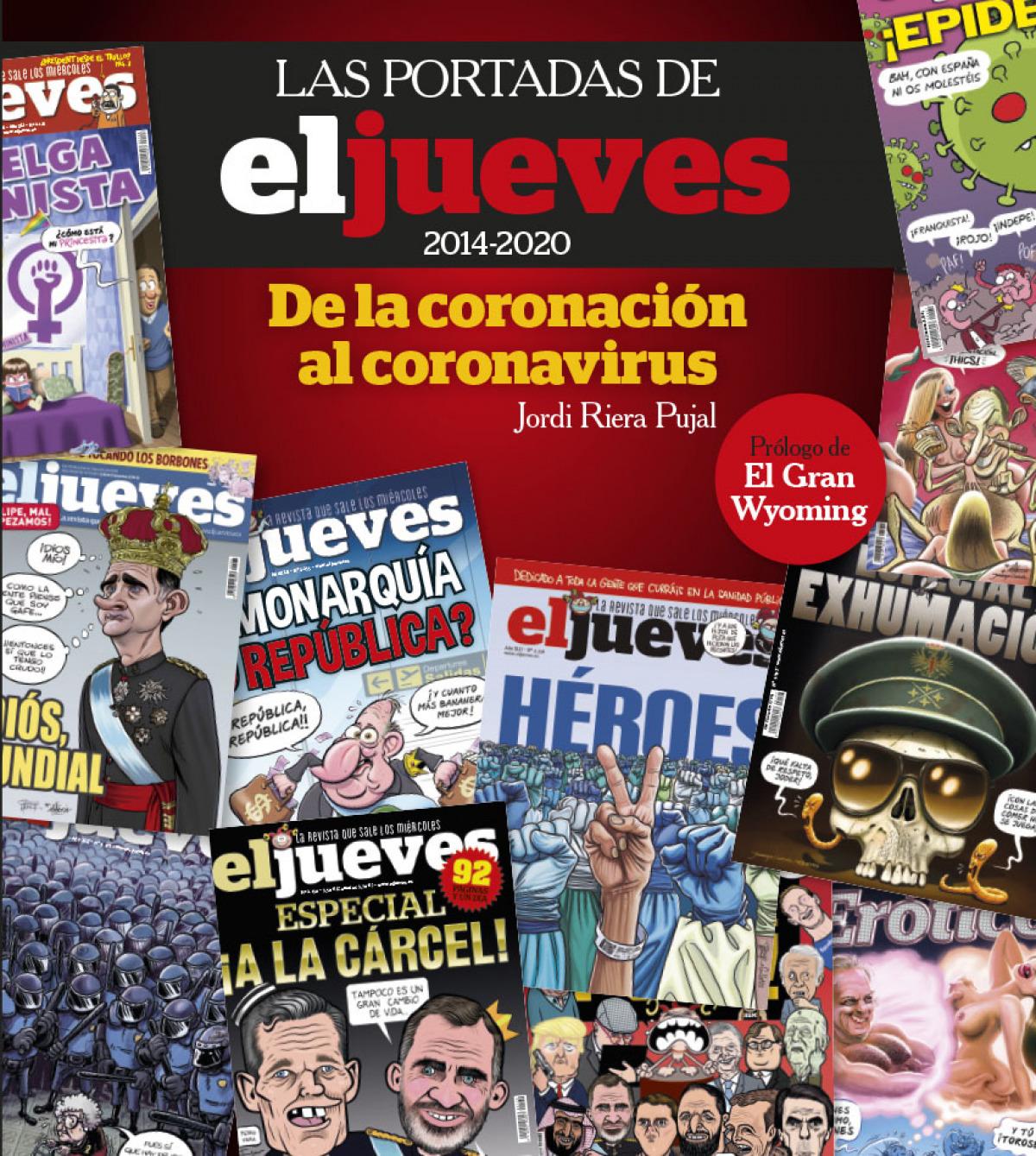 Las portadas de El Jueves (2014-2020). De la coronación al corona 9788491875833