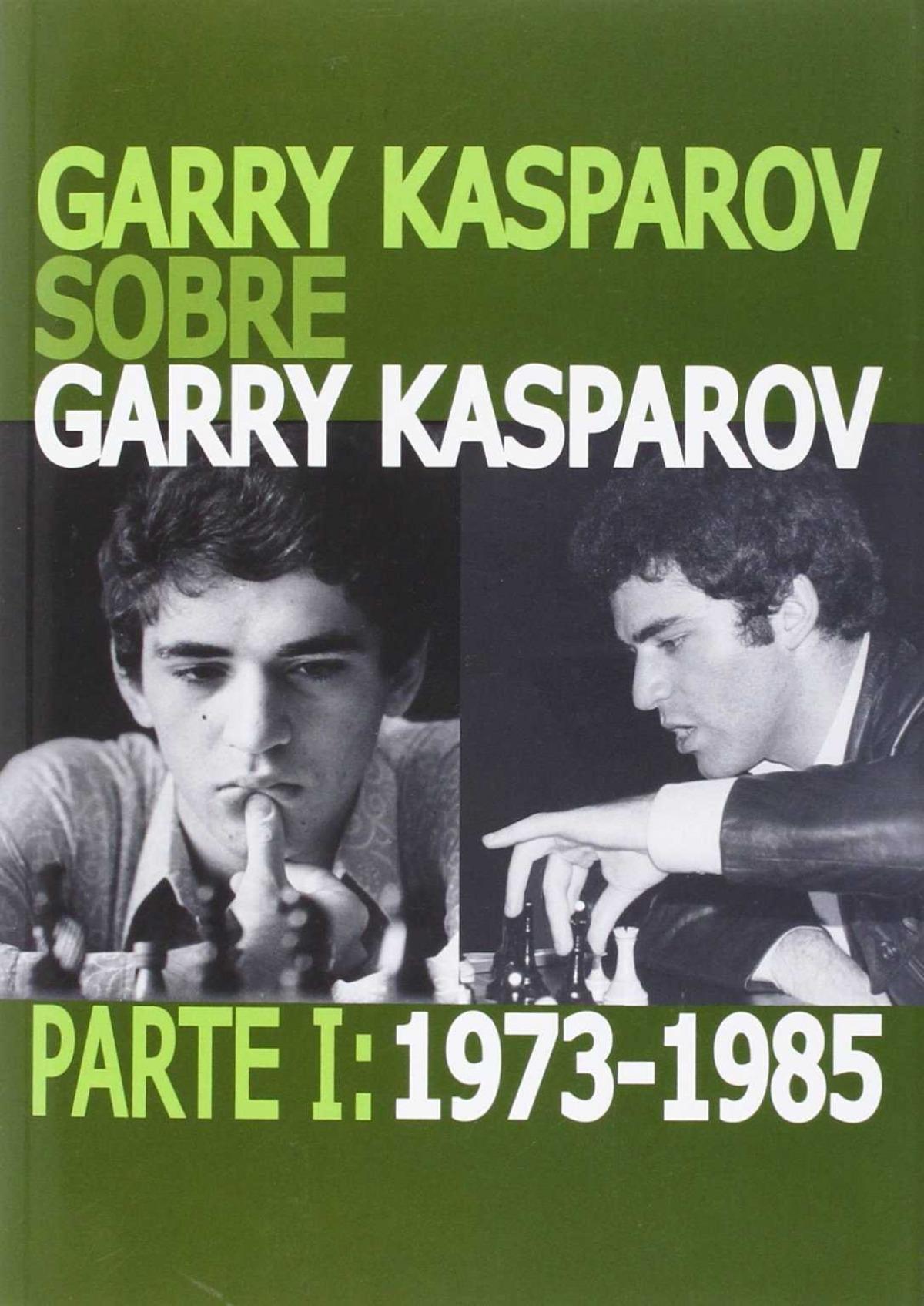 Garry Kasparov sobre Garry Kasparov 1973-1985 9788492517732
