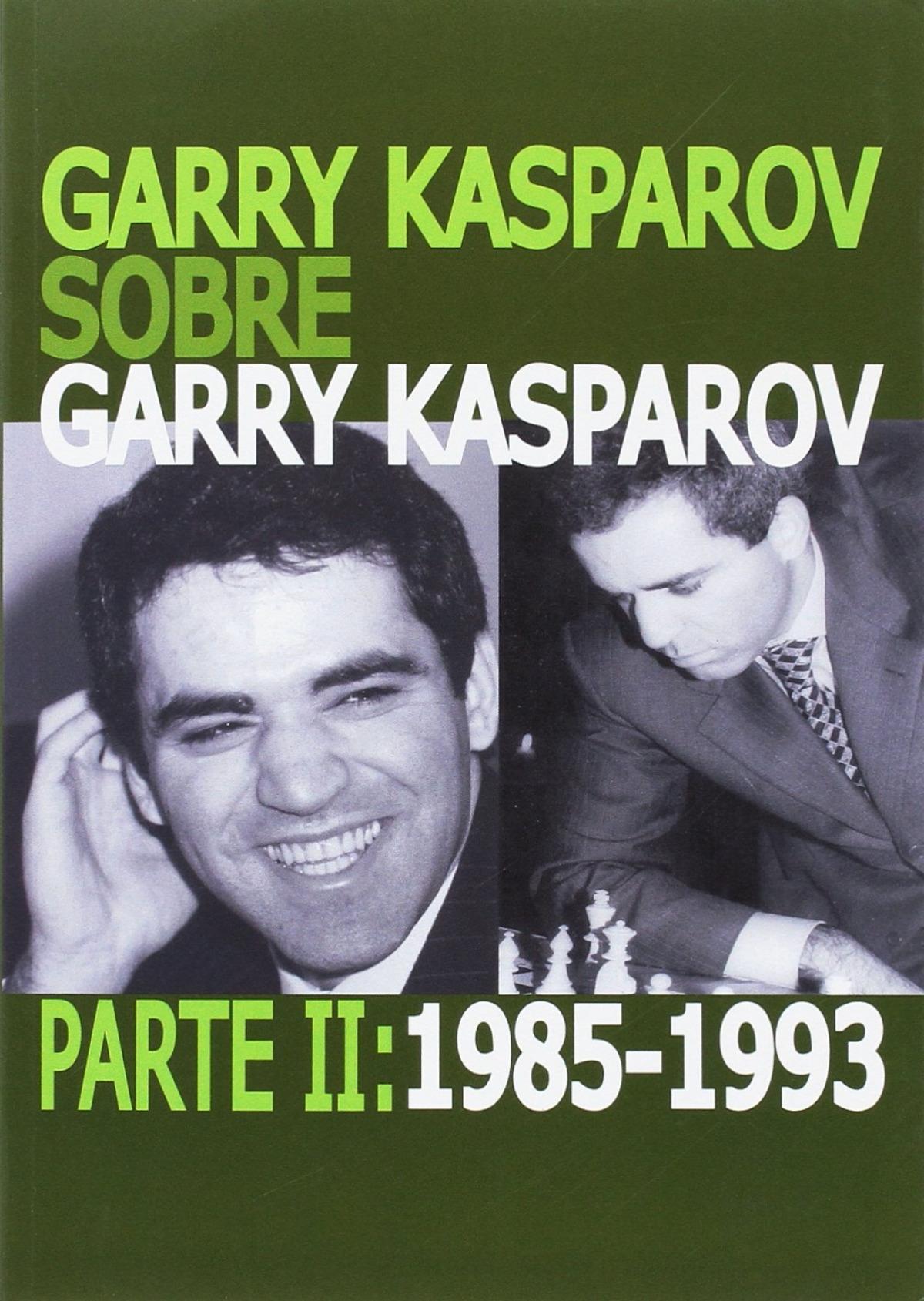 GARRY KASPAROV 1985-1993 9788492517749