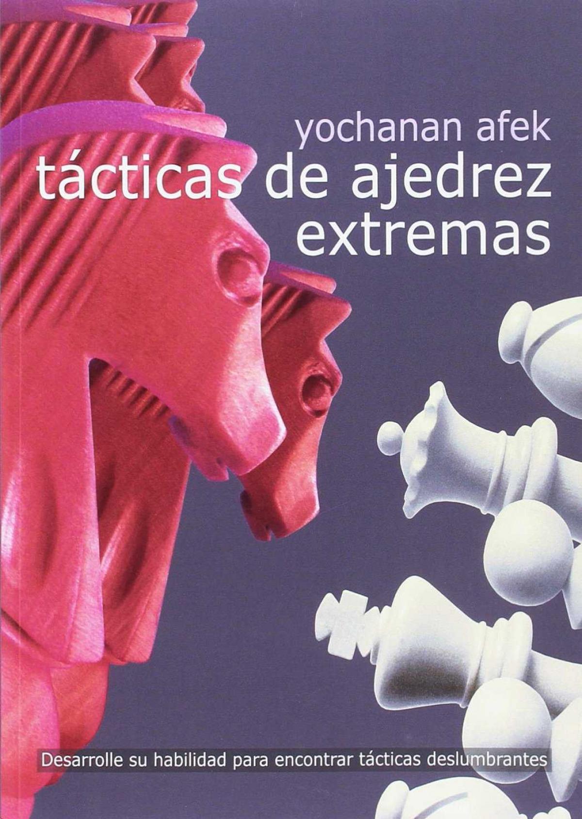TÁCTICAS DE AJEDREZ EXTREMAS 9788492517893