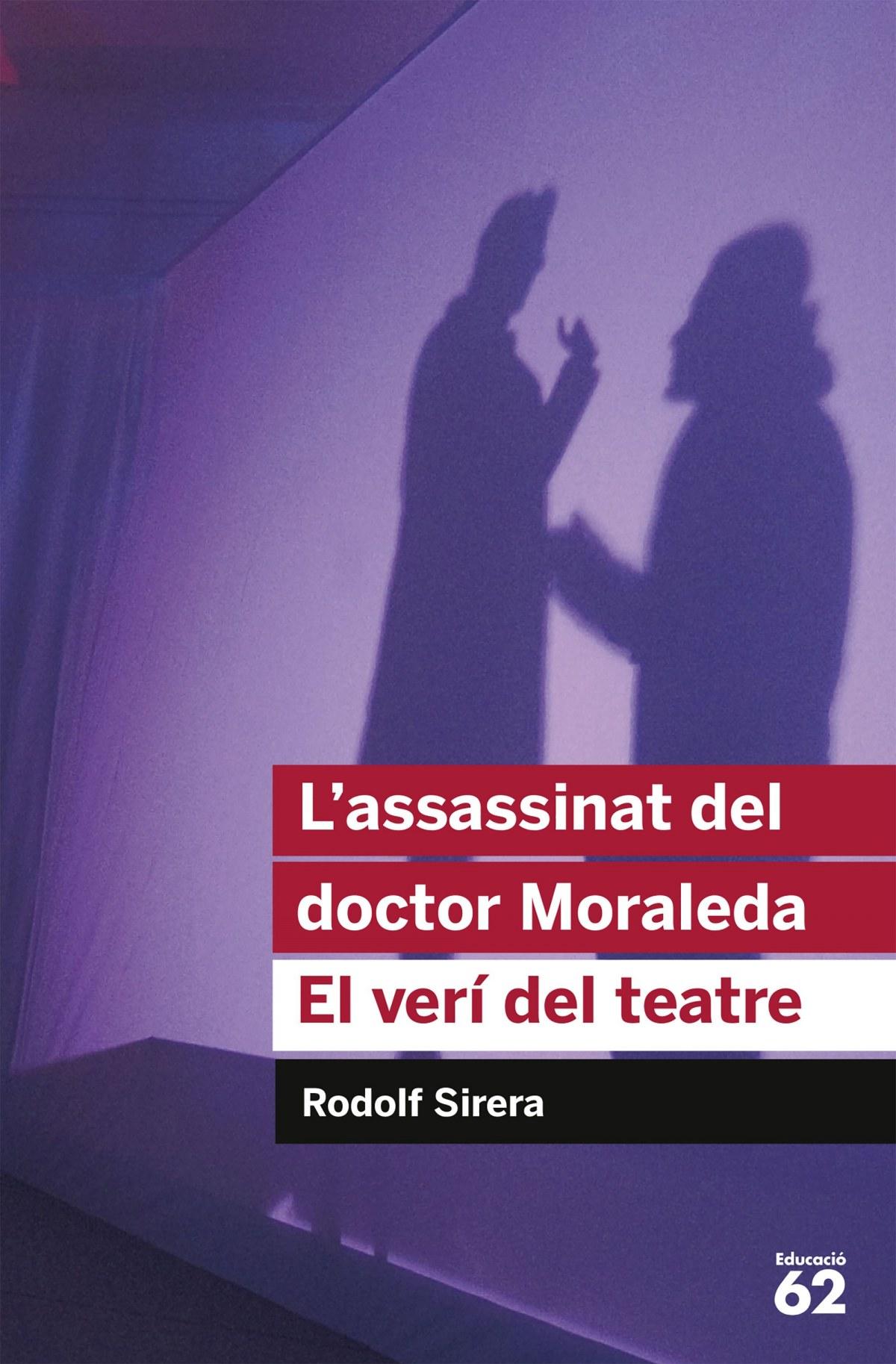 L assassinat del doctor Moraleda. El ver¡ del teatre 9788492672936