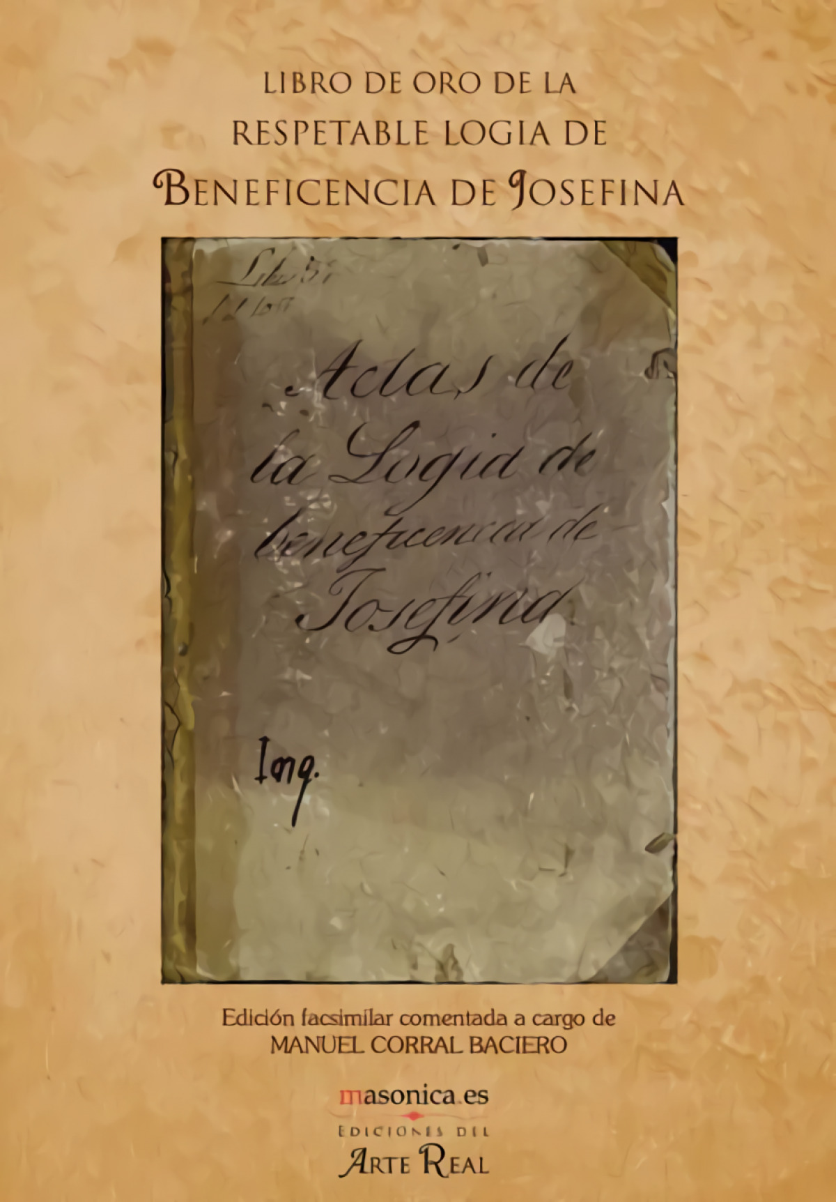 Libro de oro de la respetable Logia de la Beneficencia de Josefin 9788492984954
