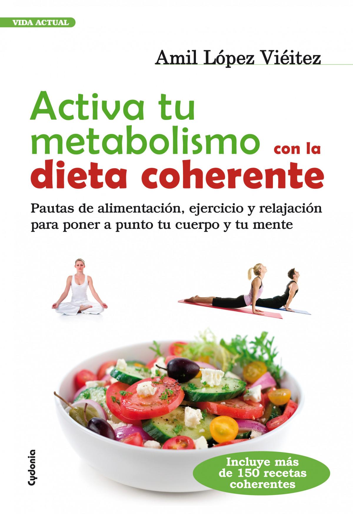 Activa tu metabolismo con la Dieta Coherente 9788493563493