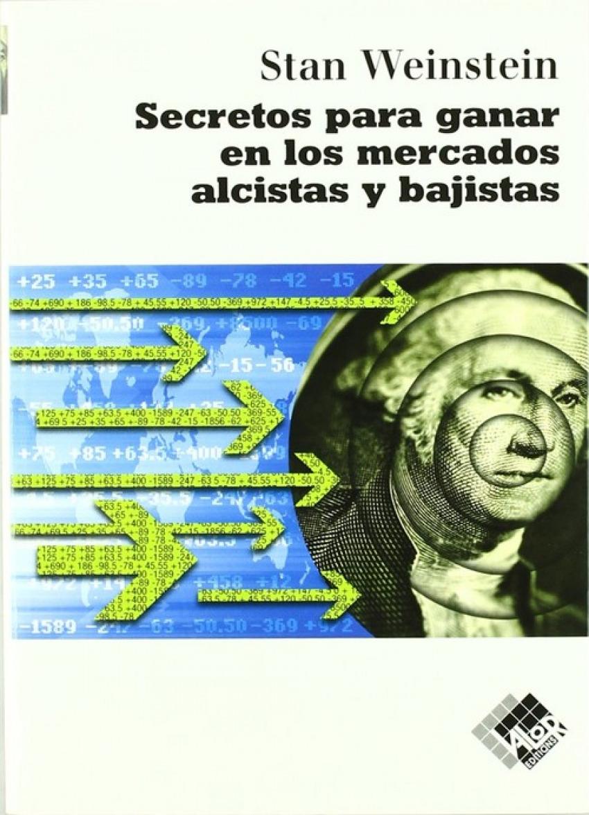 SECRETOS PARA GANAR EN LOS MERCADOS ALCISTAS Y BAJISTAS 9788493622626