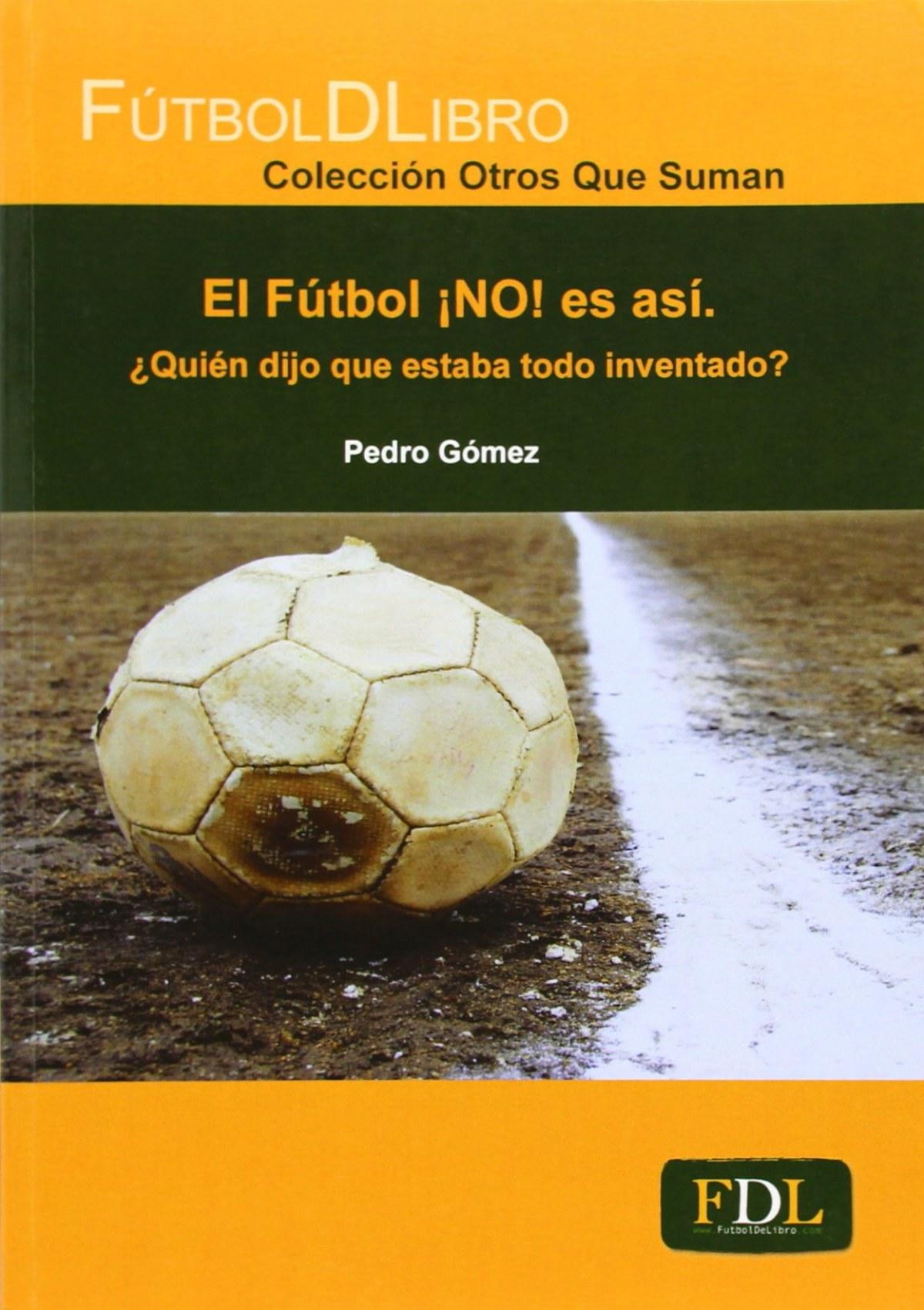 El fútbol ¡NO! es asi 9788494098482