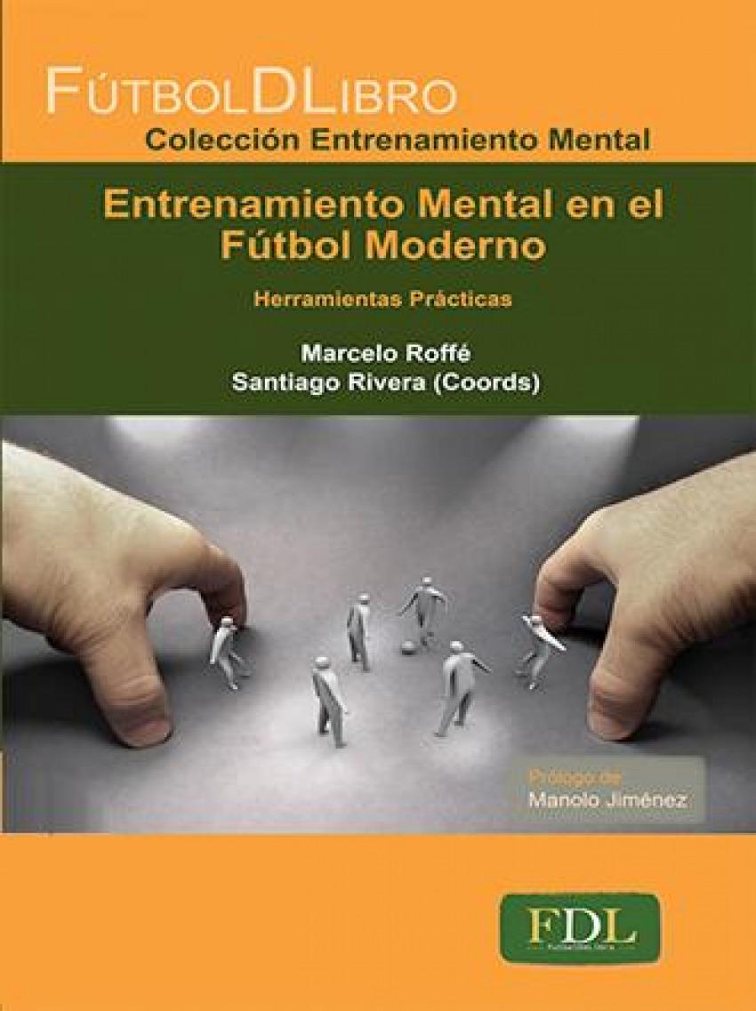 Entrenamiento mental en el fútbol moderno 9788494098499