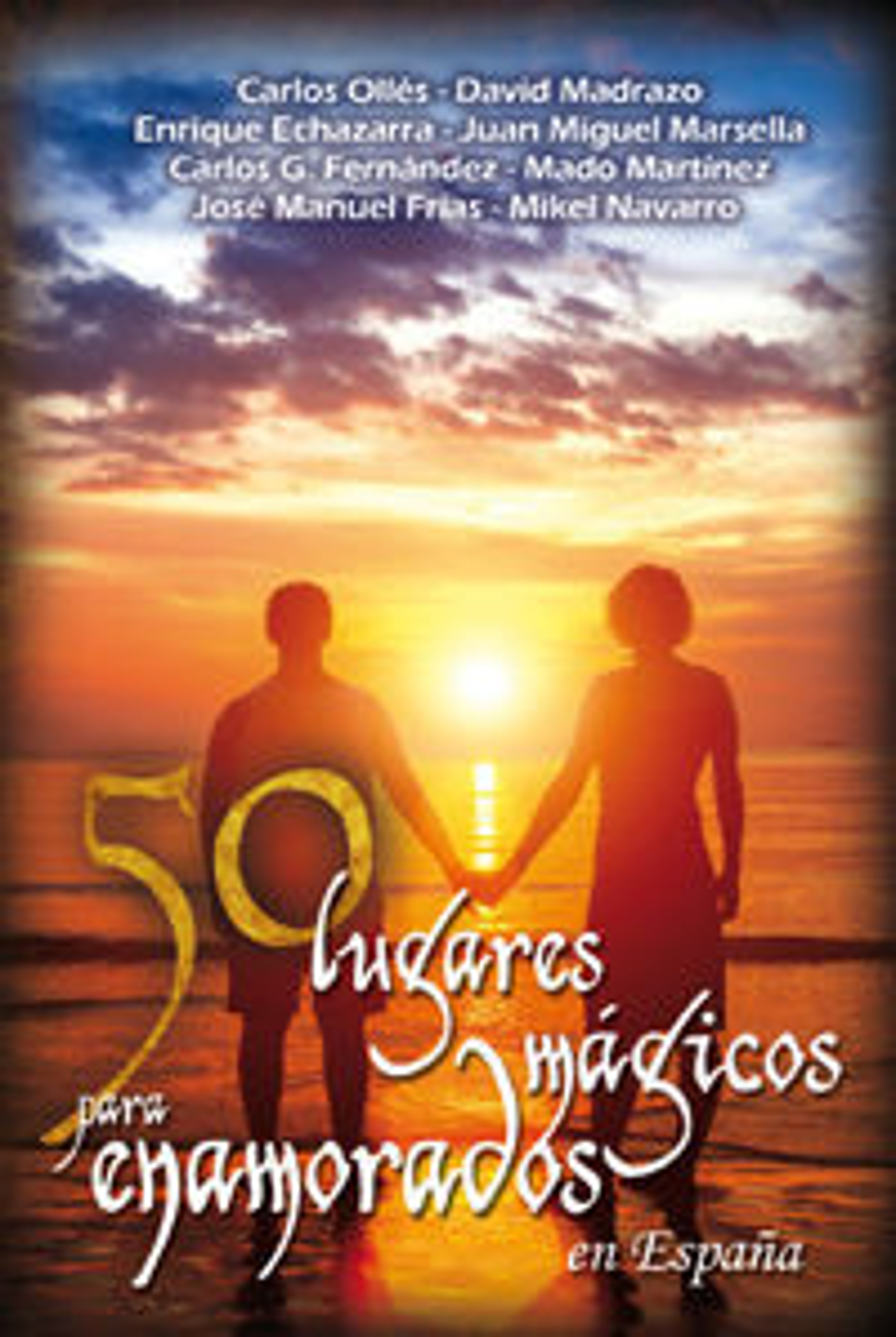 50 lugares mágicos para enamorados en España 9788494125881