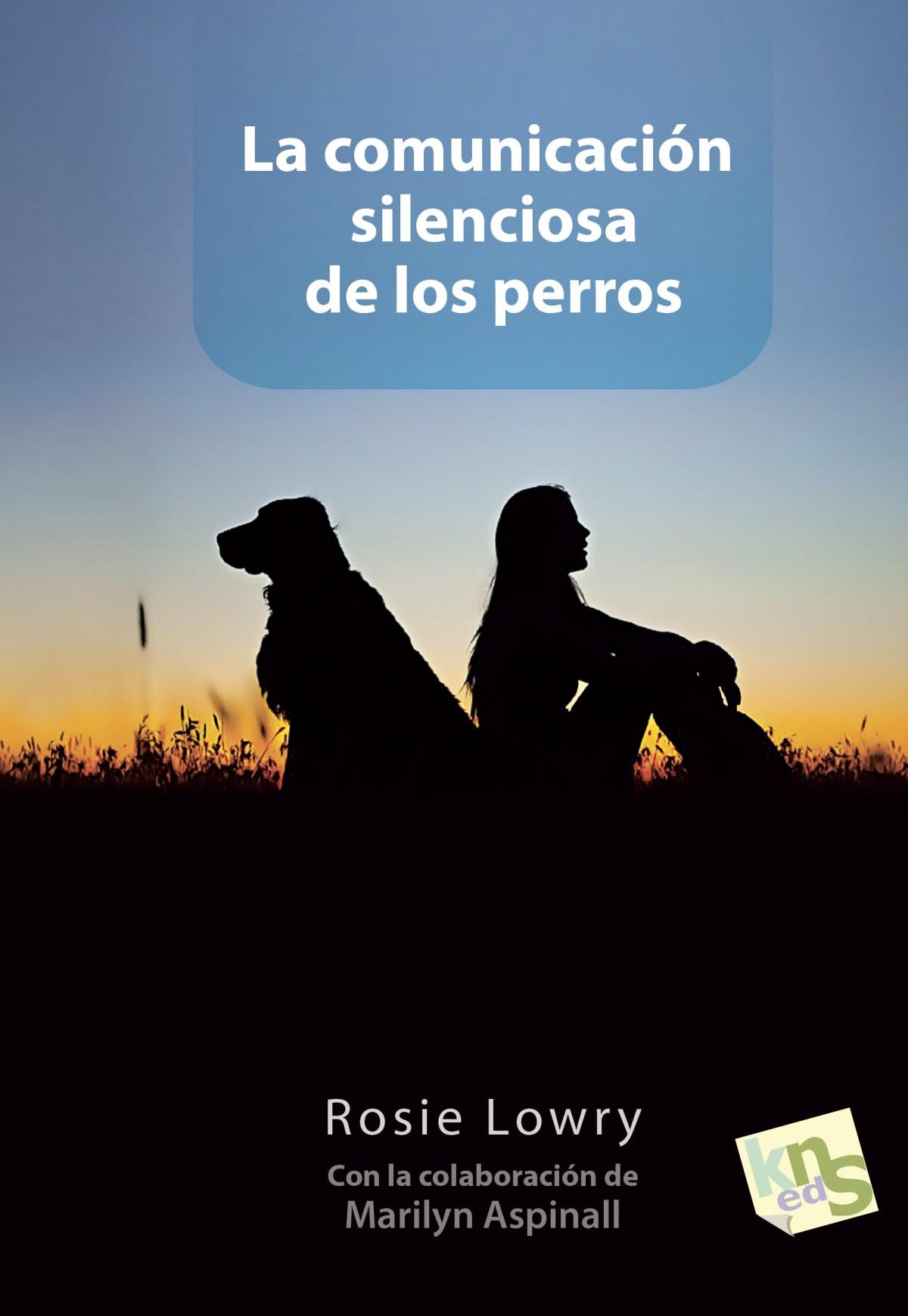 La comunicación silenciosa de los perros 9788494185236