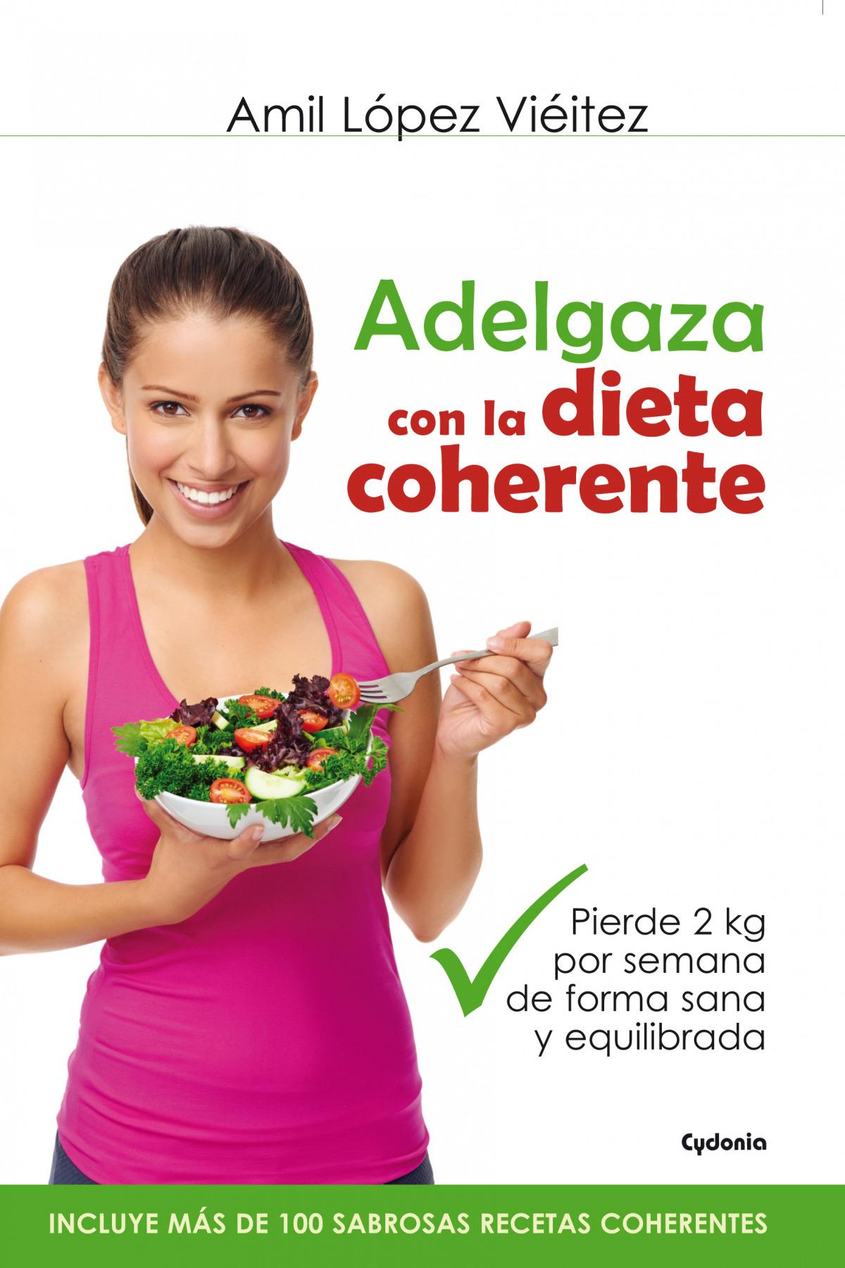 Adelgaza con la dieta coherente 9788494381003