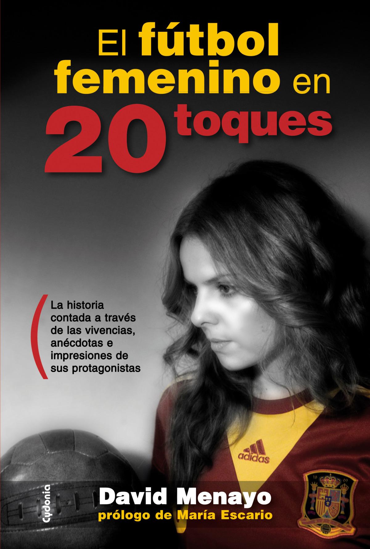 El fútbol femenino en 20 toques 9788494381010