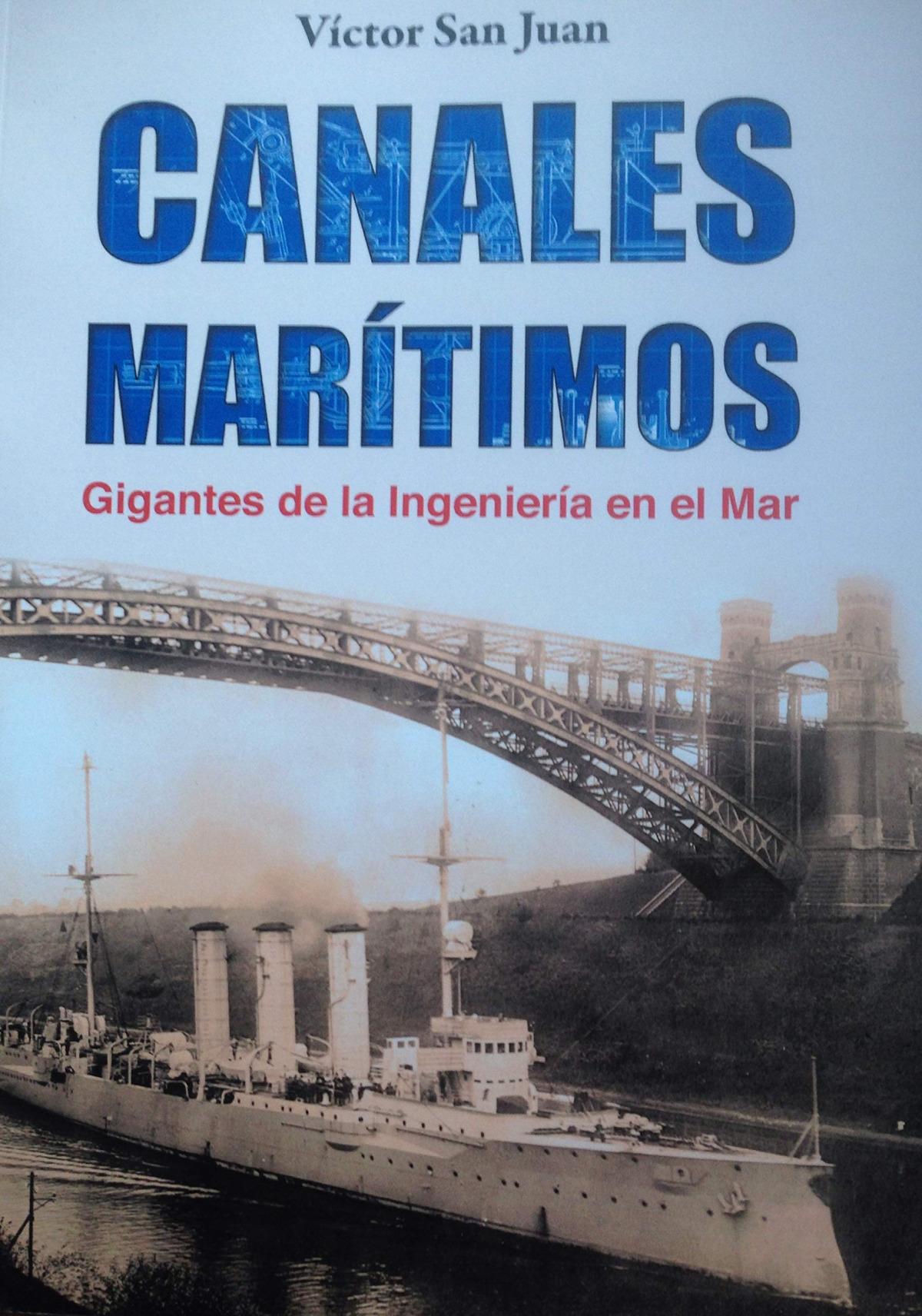 Canales maritimos. Gigantes de la ingenier¡a en el mar. 9788494401817