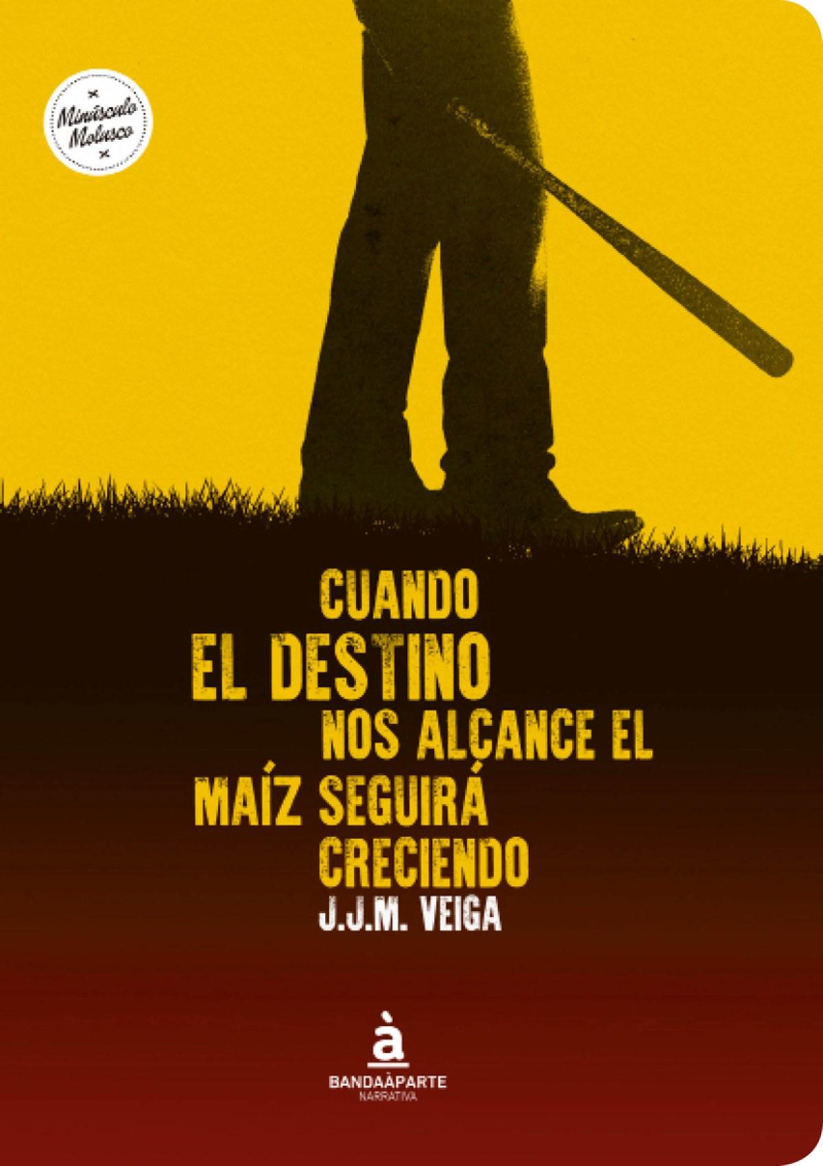 CUANDO EL DESTINO NOS ALCANCE EL MAÍZ SEGUIRÁ CRECIENDO 9788494408670