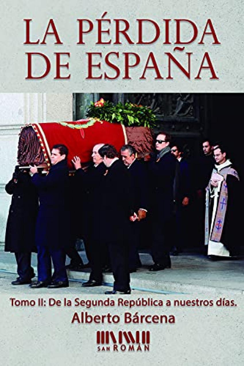 La pérdida de España. De la II República a nuestros días 9788494493478