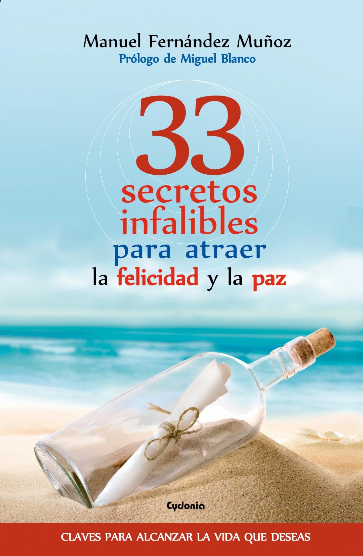 33 secretos infalibes para atraer la felicidad y la paz 9788494508479