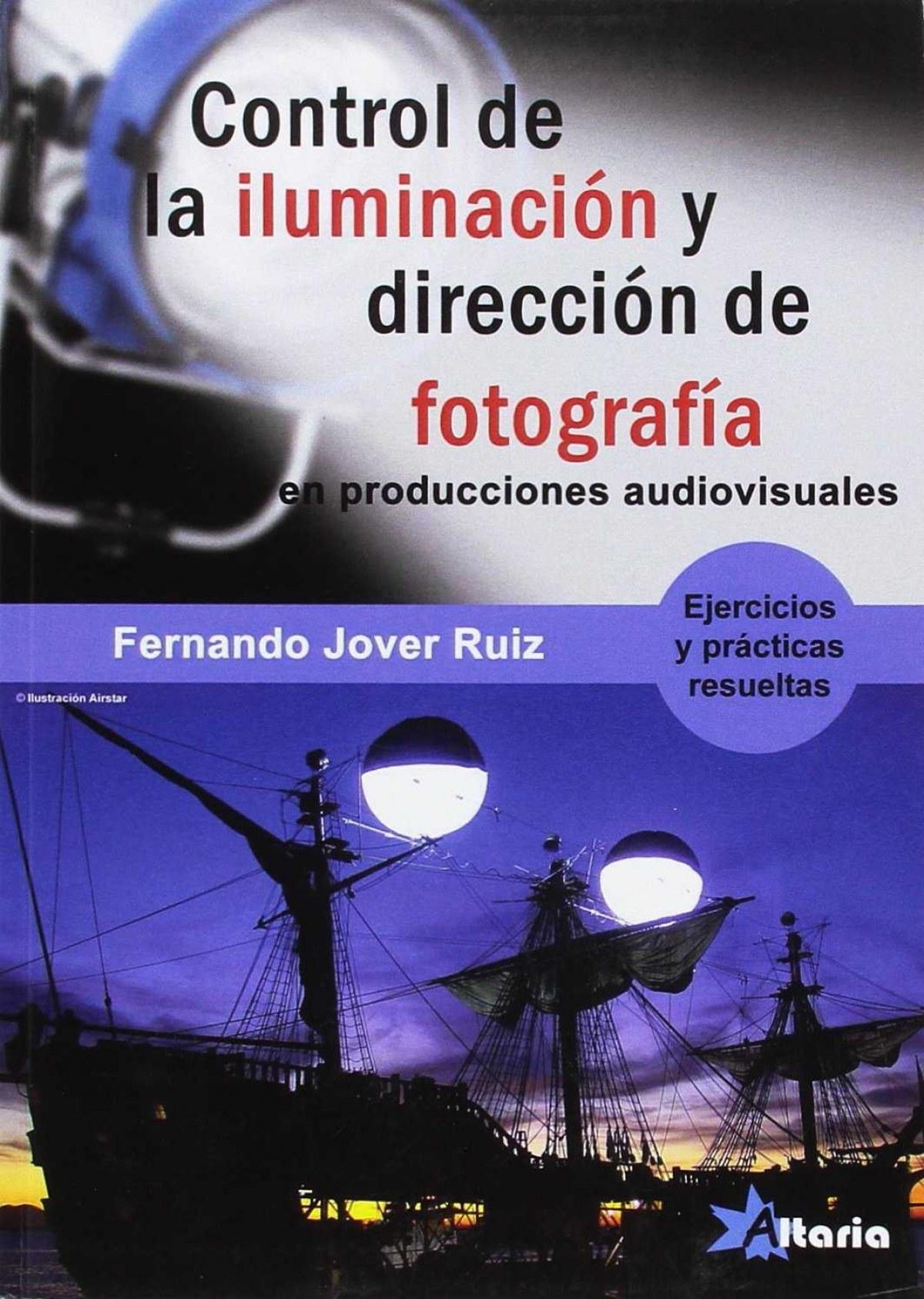 CONTROL DE ILUMINACIÓN Y DIRECCIÓN FOTOGRAFÍA 9788494568350