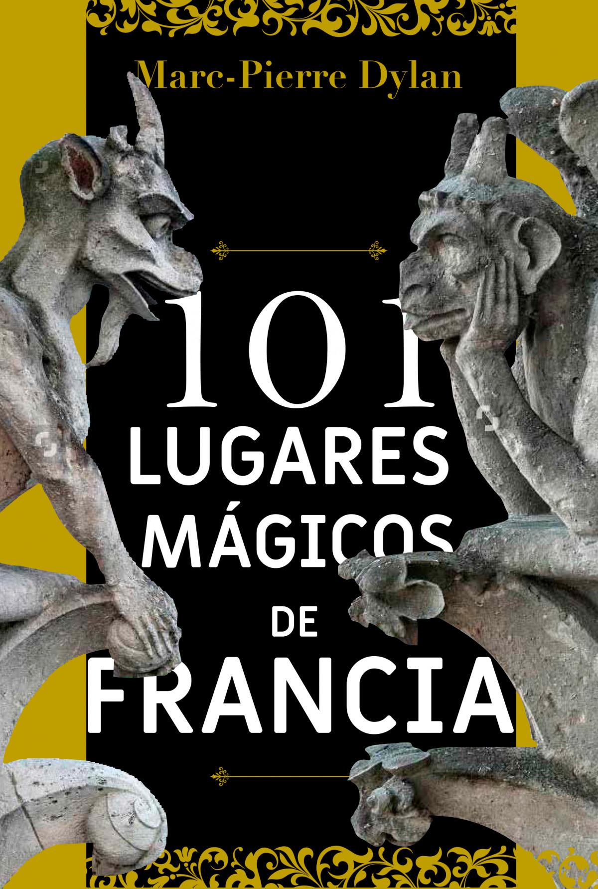 101 lugares mágicos de Francia 9788494586163