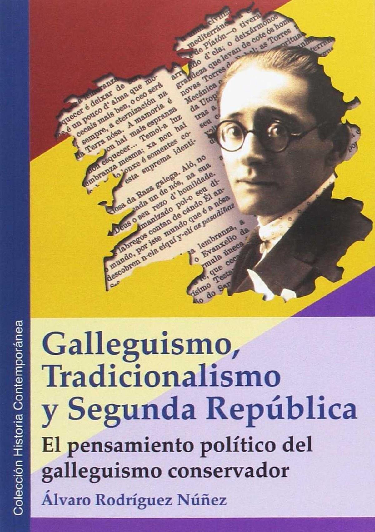 GALLEGUISMO, TRADICIONALISMO Y SEGUNDA REPÚBLICA 9788494612466