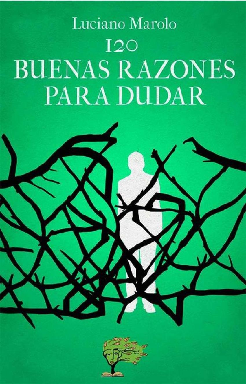 120 BUENAS RAZONES PARA DUDAR 9788494673504
