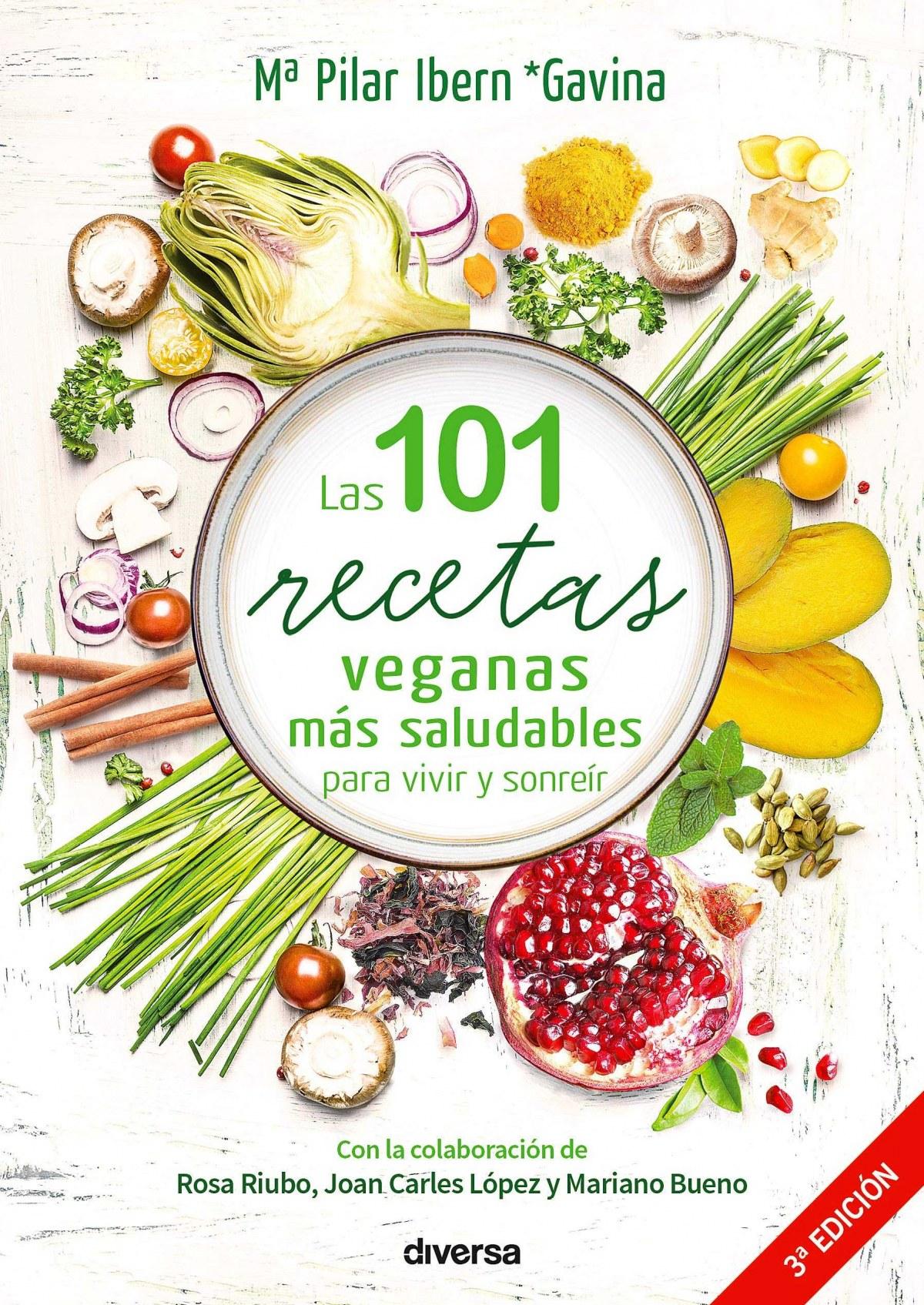 101 RECETAS VEGANAS MÁS SALUDABLES PARA VIVIR Y SONREIR 9788494716386