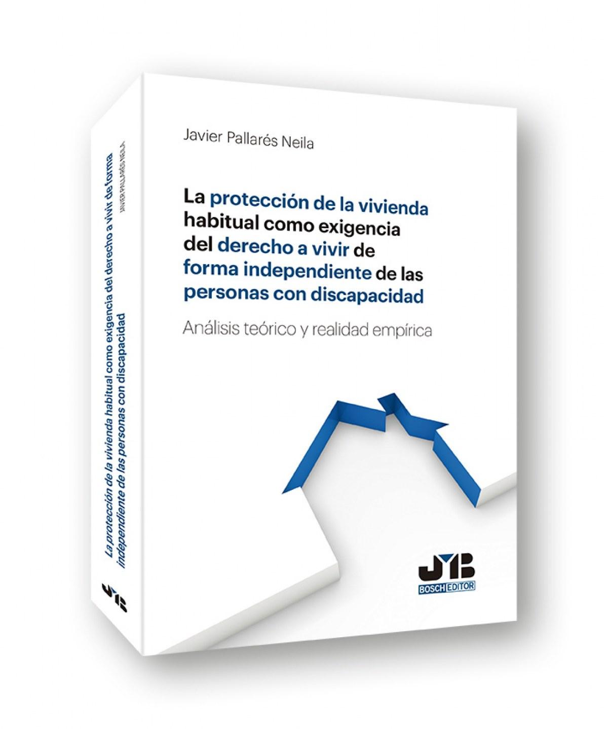 PROTECCIÓN VIVIENDA HABITUAL EXIGENCIA DERECHO A VIVIR 9788494740244