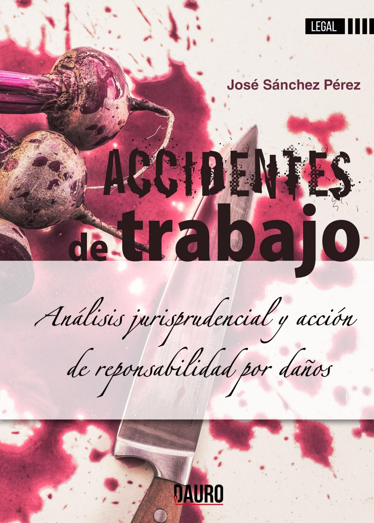 ACCIDENTES DE TRABAJO:analisis juriprusdencial y accion 9788494783005