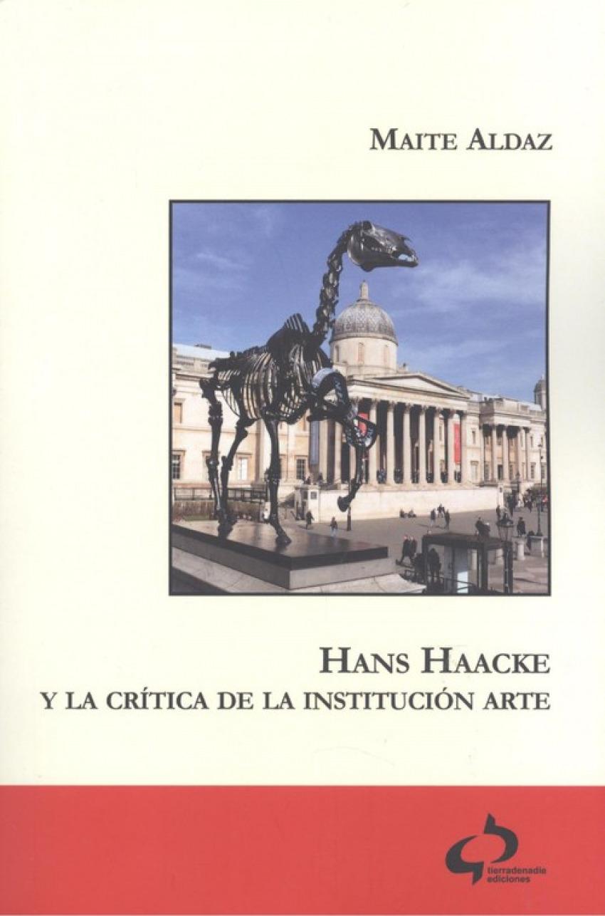 HANS HAACKE Y LA CRÍTICA DE LA INSTITUCIÓN ARTE 9788494809712