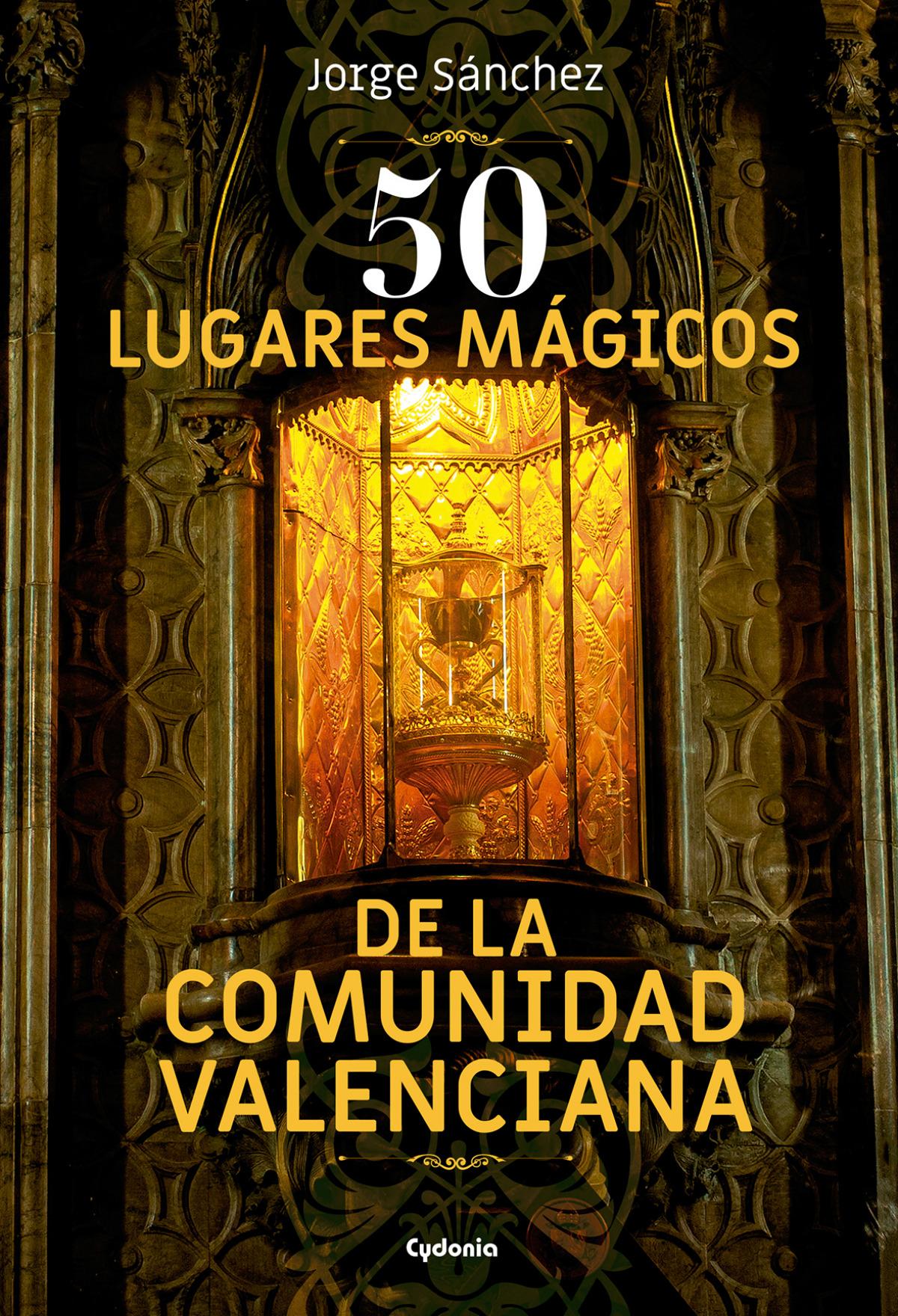 50 lugares mágicos de la Comunidad Valenciana 9788494832109