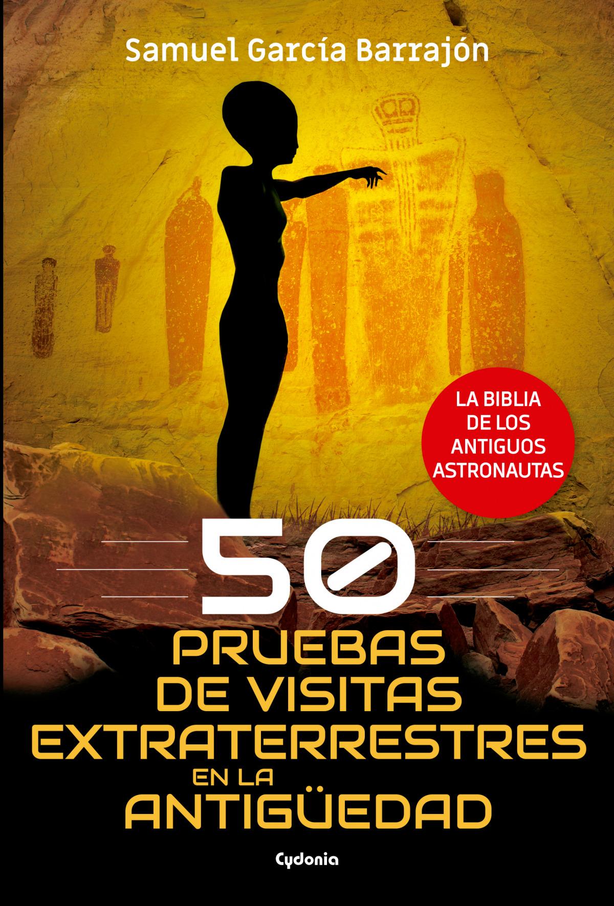 50 pruebas de visitas extraterrestres en la antigüedad 9788494832147