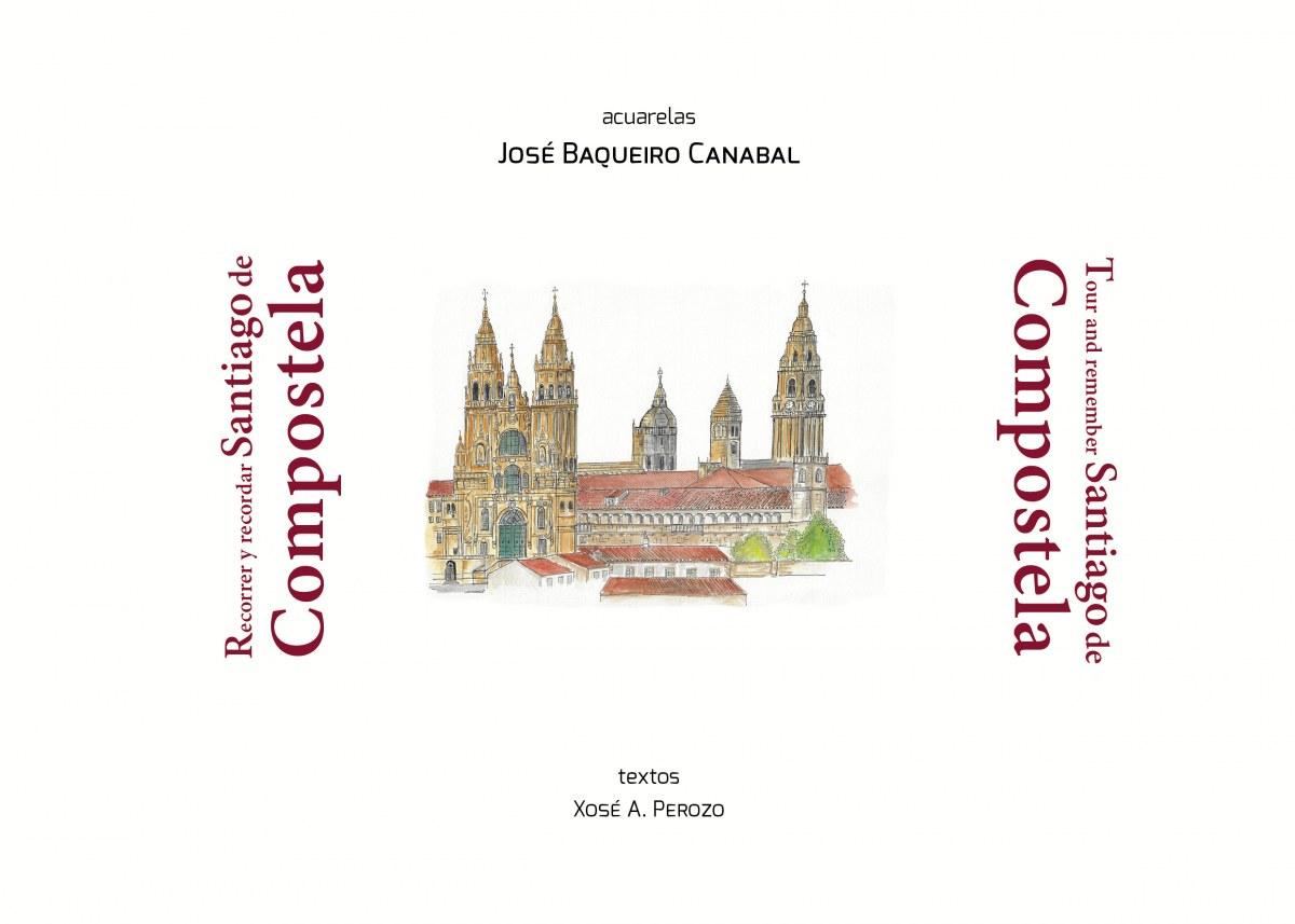 RECORRER Y RECORDAR SANTIAGO DE COMPOSTELA 9788494877810