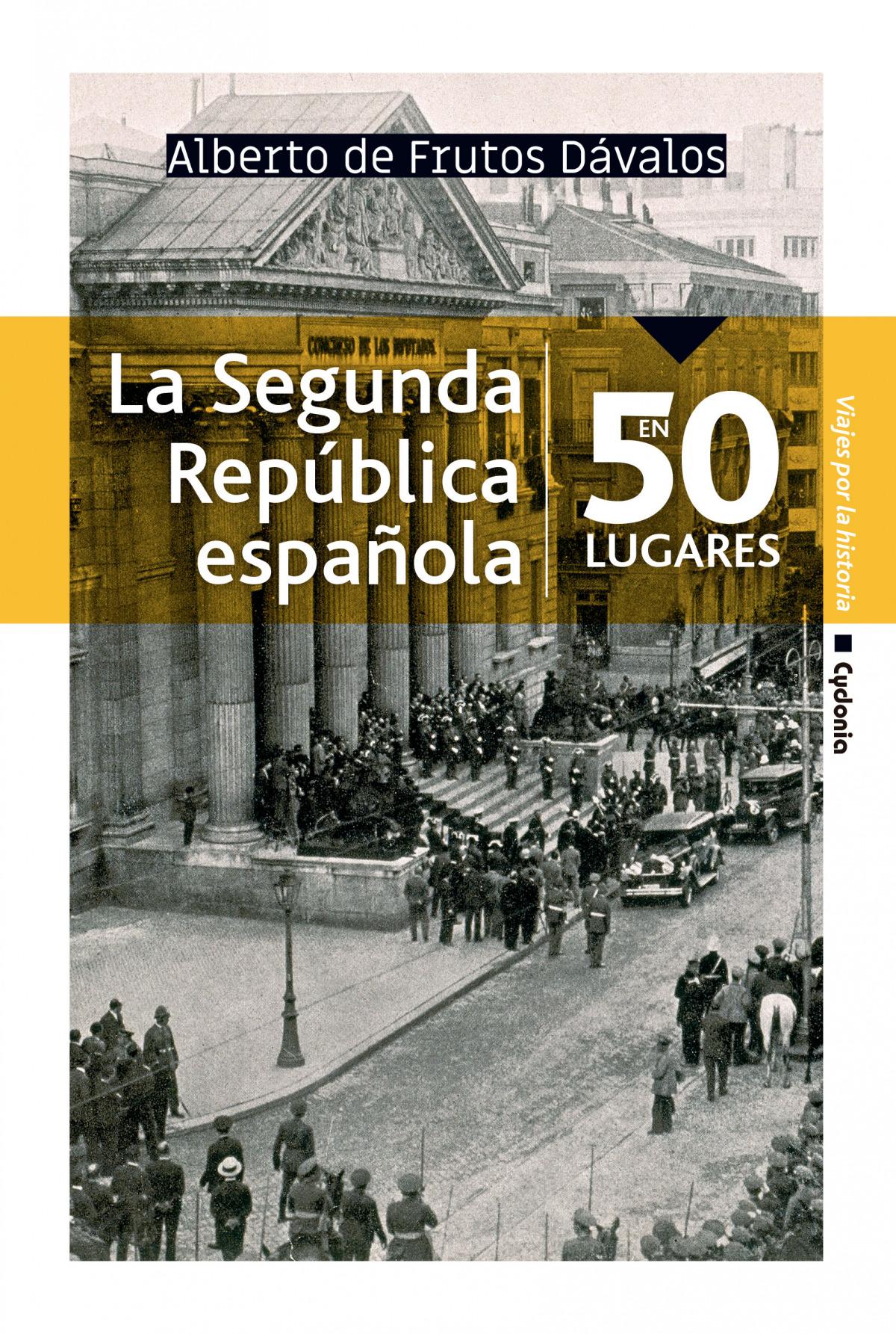 La Segunda República española en 50 lugares 9788494981609