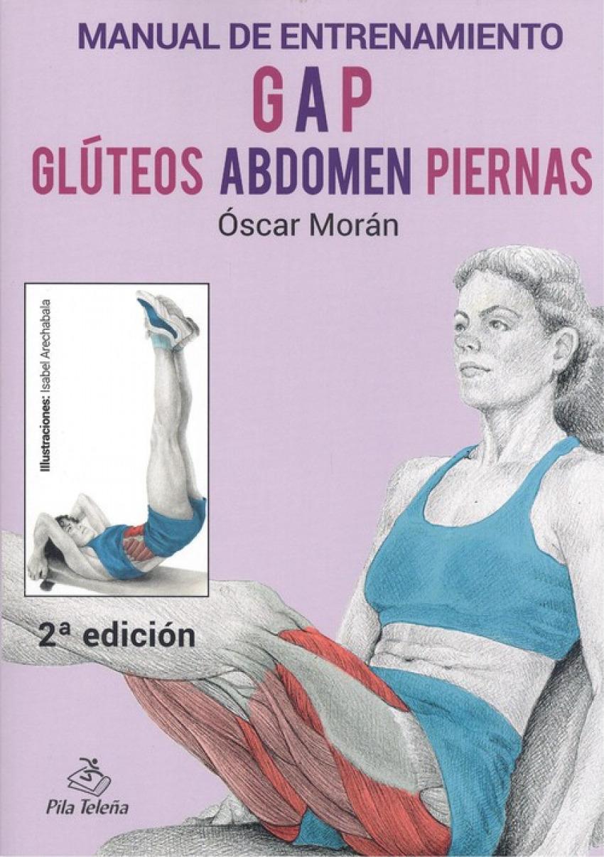 MANUAL DE ENTRENAMIENTO GAP: GLÚTEOS, ANDOMEN, PIERNAS 9788495353191
