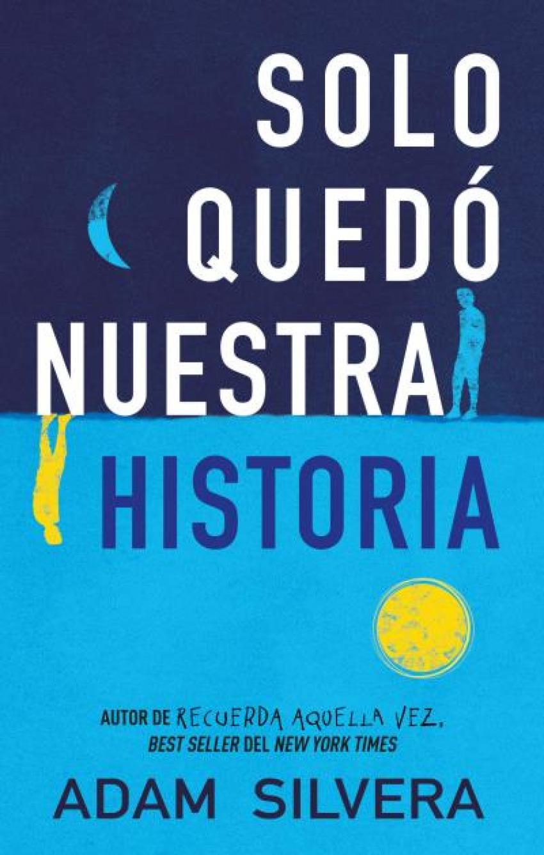 SÓLO QUEDÓ NUESTRA HISTORIA 9788496886810
