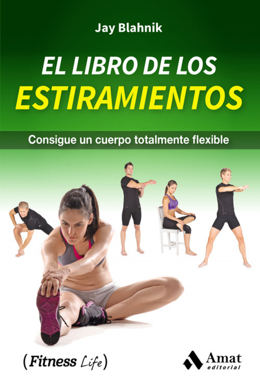 LIBRO DE LOS ESTIRAMIENTOS, EL.CONSIGUE UN CUERPO FLEXIBLE 9788497359207