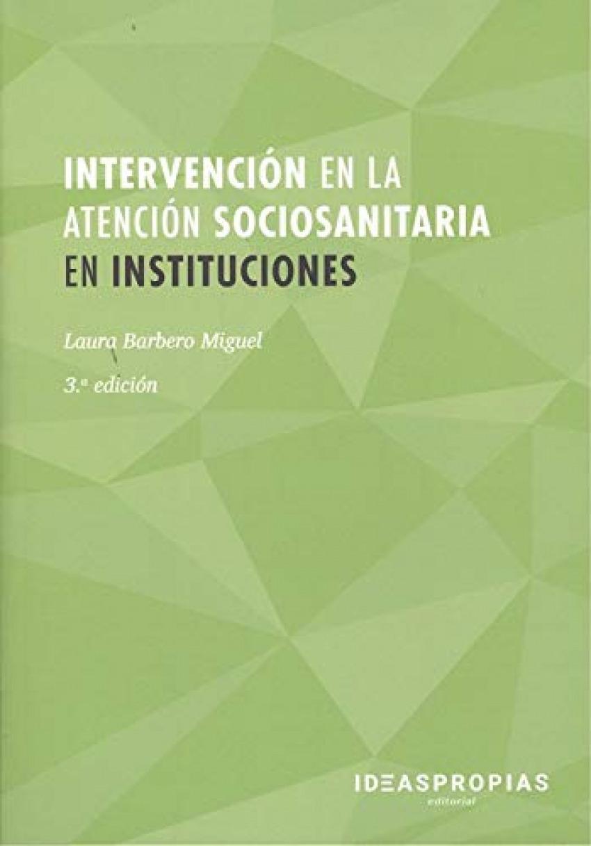 INTERVENCIÓN EN LA ATENCIÓN SOCIOSANITARIA EN INSTITUCIONES 9788498396164