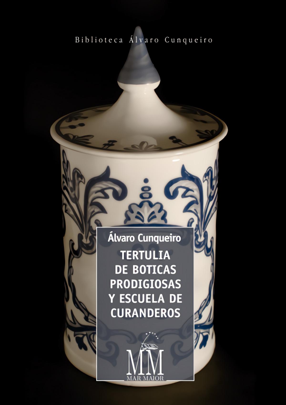 Tertulia de boticas prodigiosas y escuela de curanderos 9788498655452