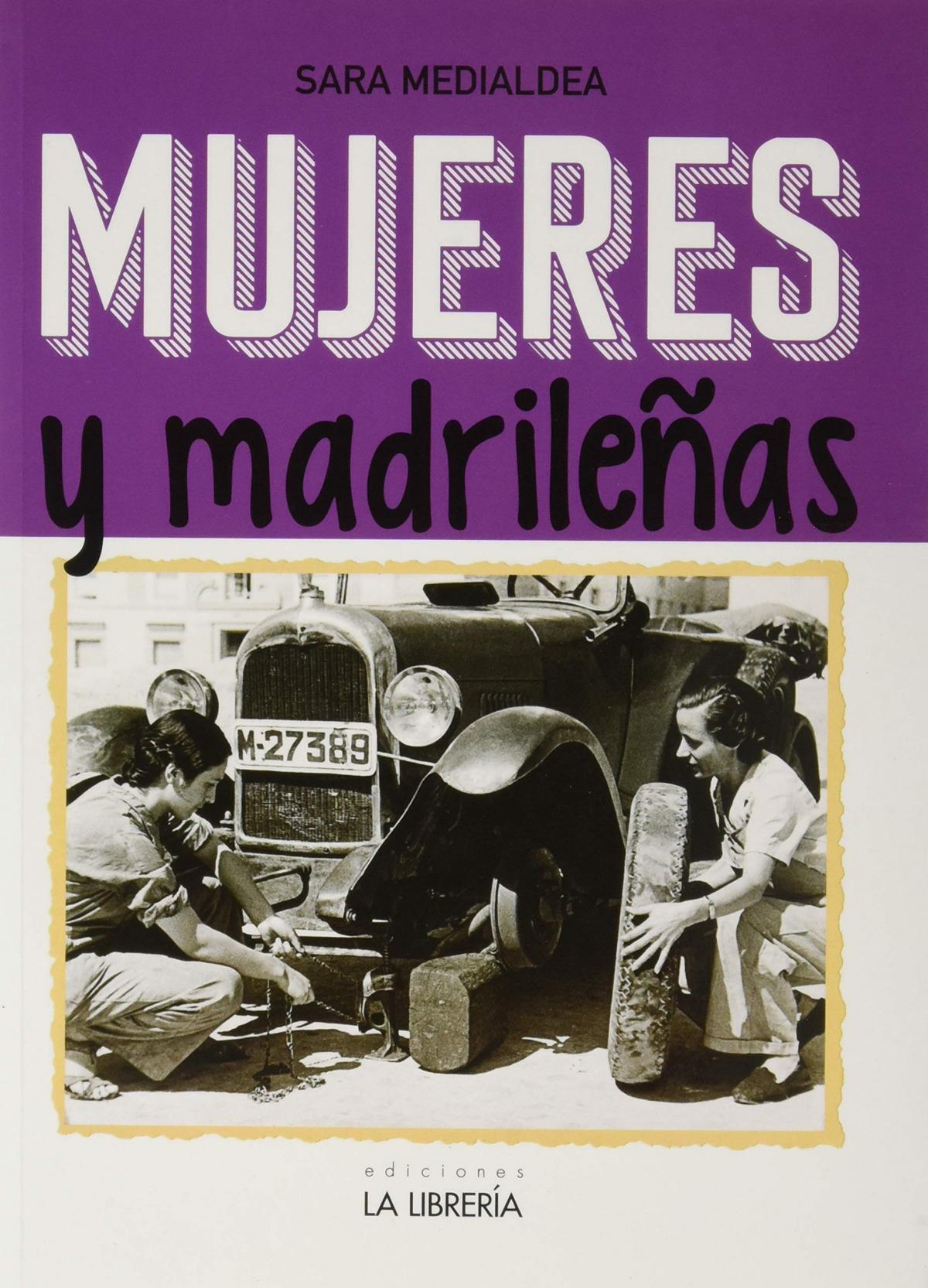 Mujeres y madrileñas. Madrid en femenino 9788498734393