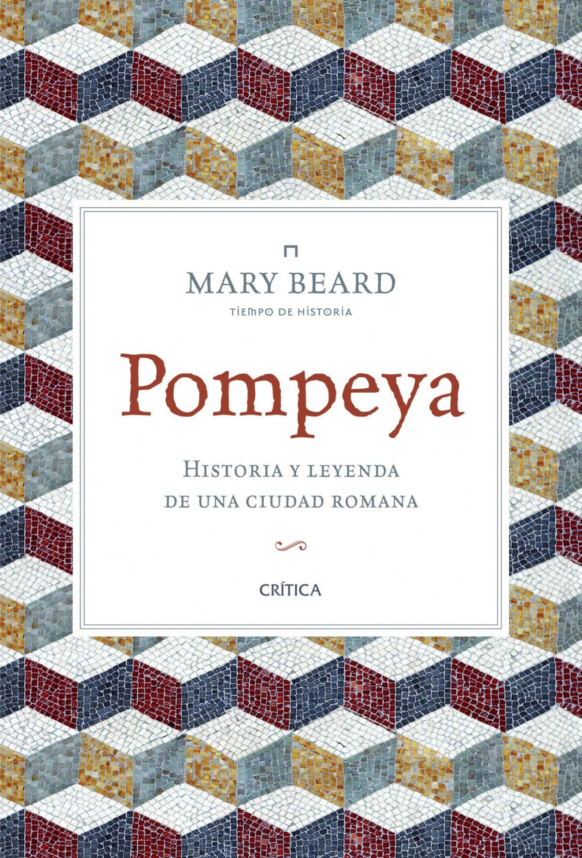 Pompeya. Historia y leyenda de ciudad romana 9788498926903