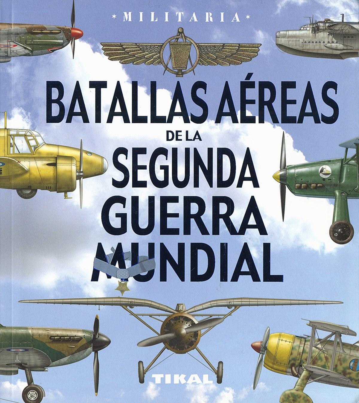 BATALLAS AÉREAS DE LA SEGUNDA GUERRA MUNDIAL 9788499284408