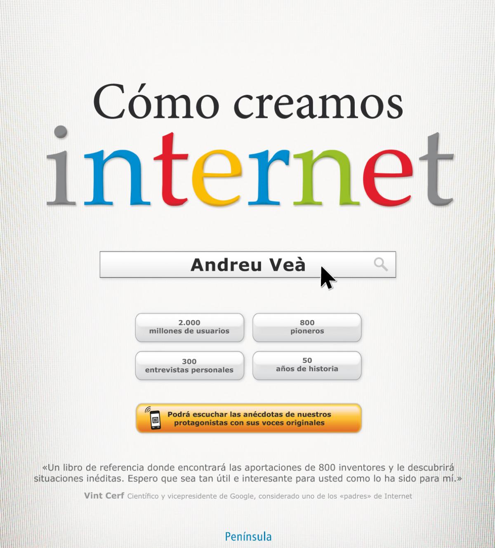 Cómo creamos internet 9788499422756