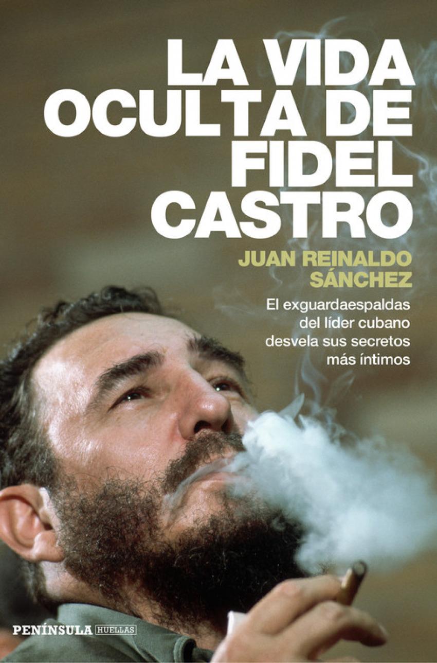 La vida oculta de Fidel Castro 9788499423548
