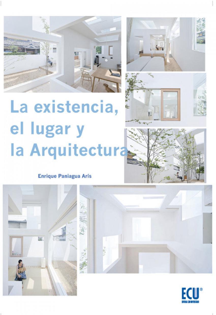 La existencia, el lugar y la arquitectura 9788499486925