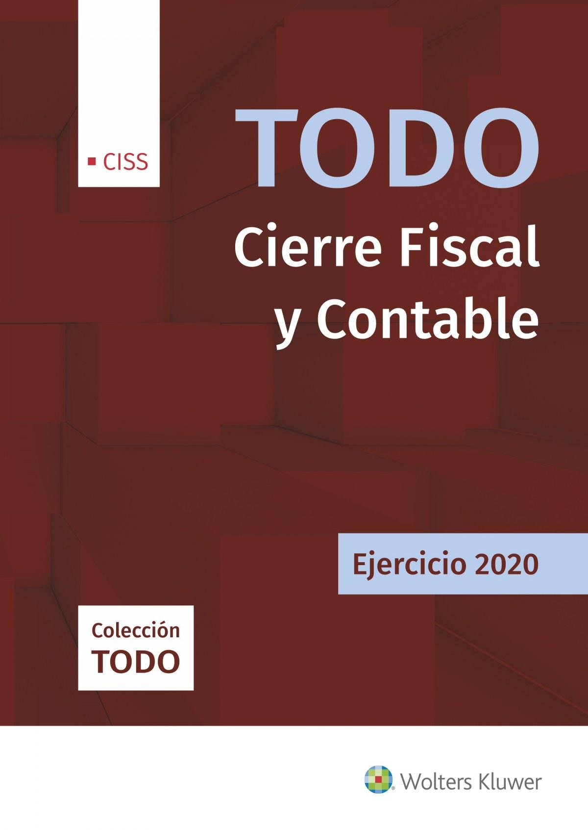 Todo Cierre Fiscal y Contable. Ejercicio 2020 9788499545752