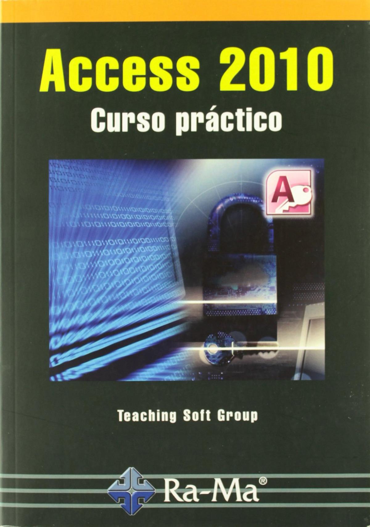 ACCESS 2010: CURSO PRACTICO 9788499640464
