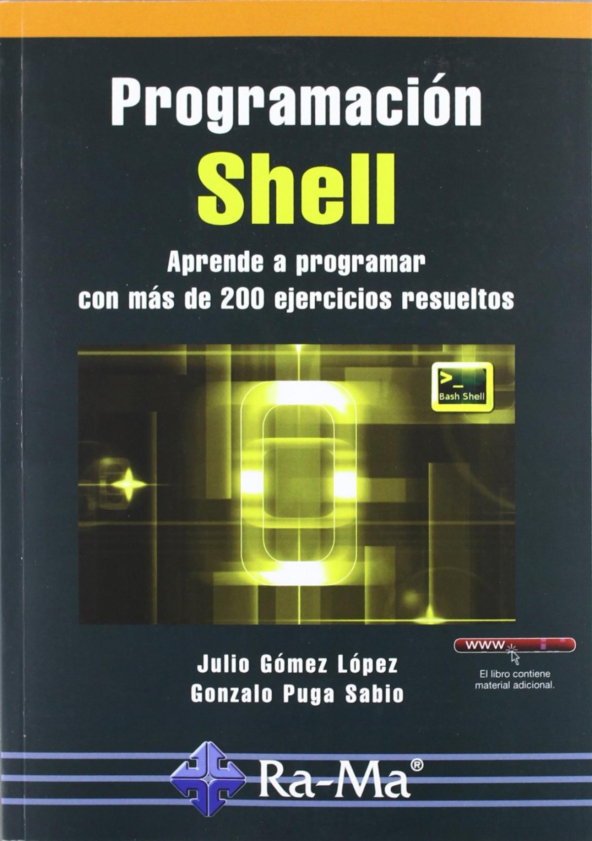 PROGRAMACION SHELL: APRENDE A PROGRAMAR +200 EJERCICIOS 9788499641386