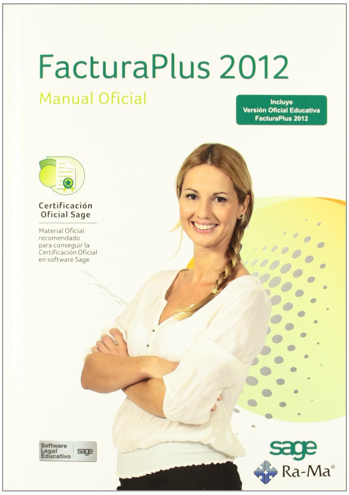 FACTURAPLUS 2012: MANUAL OFICIAL 9788499641928