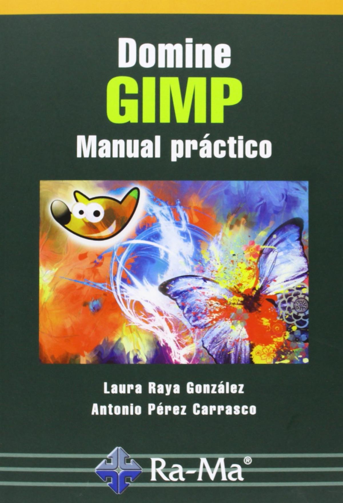 DOMINE GIMP: MANUAL PRACTICO 9788499642314