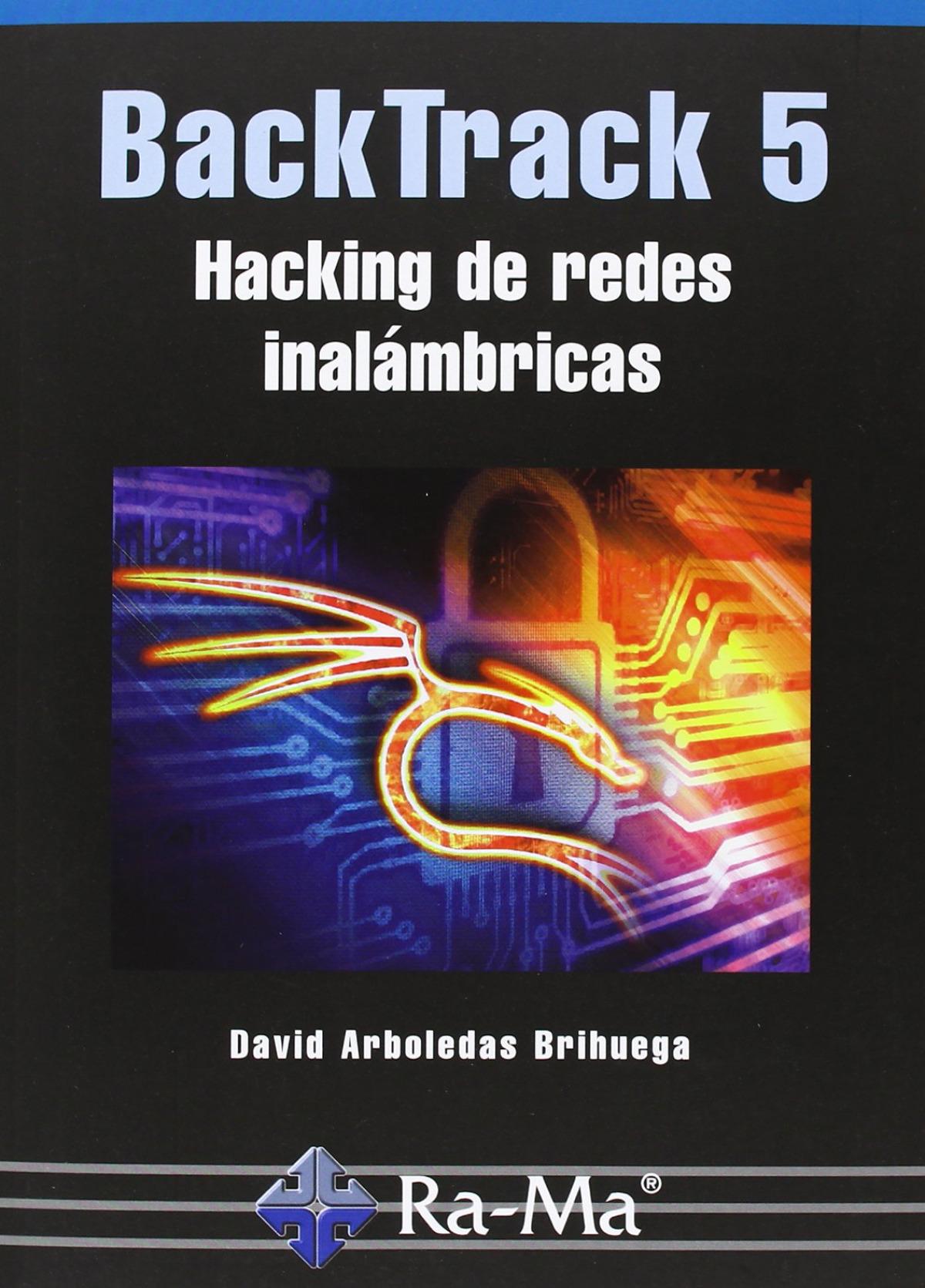 BACKTRACK 5: HACKING DE REDES INALAMBRICAS 9788499642321
