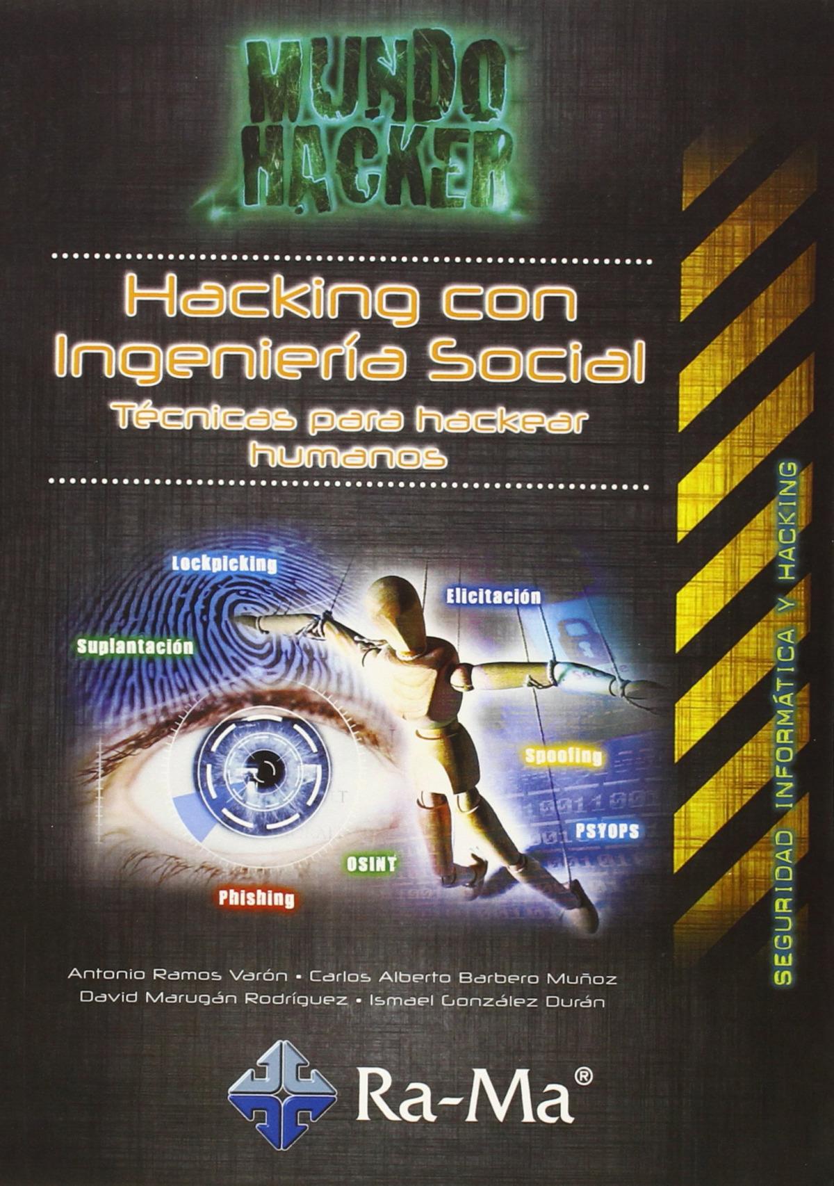 MUNDO HACKER: HACKING CON INGENIERIA SOCIAL: TECN.HACKEAR. 9788499645391